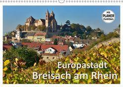Europastadt Breisach am Rhein (Wandkalender 2019 DIN A3 quer) von Wilczek,  Dieter-M.