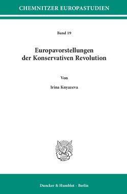 Europavorstellungen der Konservativen Revolution. von Knyazeva,  Irina