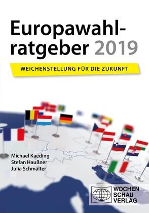 Europawahlratgeber 2019 von Haußner,  Stefan, Kaeding,  Michael, Schmälter,  Julia