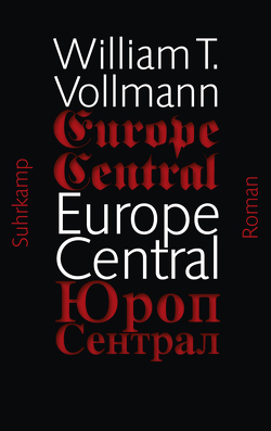 Europe Central von Detje,  Robin, Vollmann,  William T.