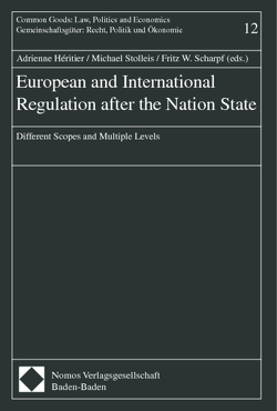 European and International Regulation after the Nation State von Héritier,  Adrienne, Scharpf,  Fritz W., Stolleis,  Michael
