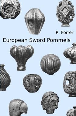 European Sword Pommels von Forrer,  Robert