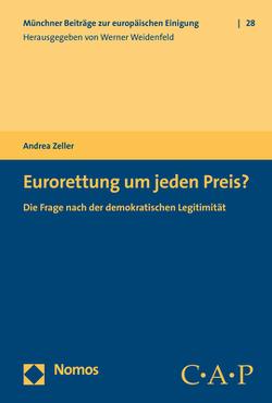 Eurorettung um jeden Preis? von Zeller,  Andrea