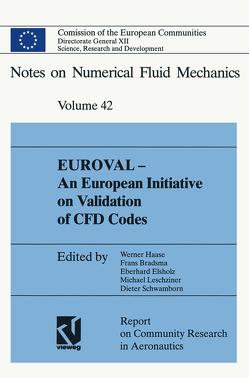 EUROVAL — An European Initiative on Validation of CFD Codes von Brandsma,  Frans, Elsholz,  Eberhard, Haase,  Werner, Leschziner,  Michael, Schwamborn,  Dieter