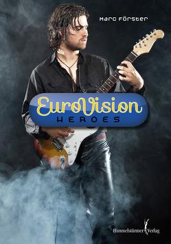 Eurovision Heroes von Förster,  Marc