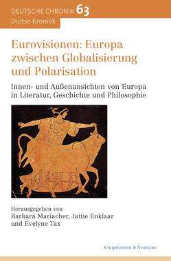 Eurovisionen: Europa zwischen Globalisierung und Polarisation von Enklaar,  Jattie, Mariacher,  Barbara, Tax,  Evelyne
