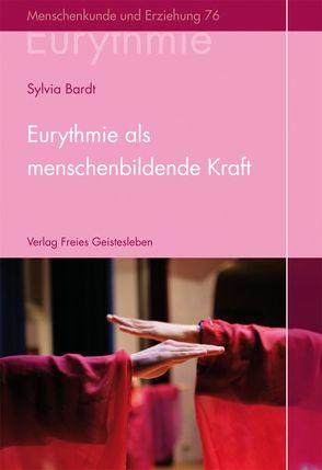 Eurythmie als menschenbildende Kraft von Bardt,  Sylvia