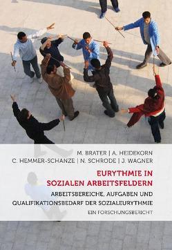 Eurythmie in sozialen Arbeitsfeldern von Brater,  Michael, Heidekorn,  Andrea, Hemmer-Schanze,  Christiane, Schrode,  Nicolas, Wagner,  Jost