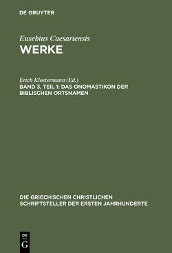 Eusebius Caesariensis: Werke / Das Onomastikon der biblischen Ortsnamen von Klostermann,  Erich
