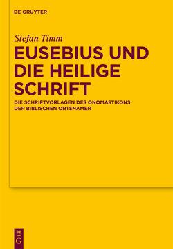 Eusebius und die Heilige Schrift von Timm,  Stefan