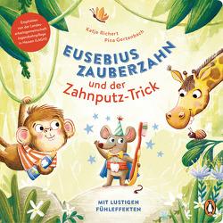 Eusebius Zauberzahn und der Zahnputz-Trick von Gertenbach,  Pina, Richert,  Katja
