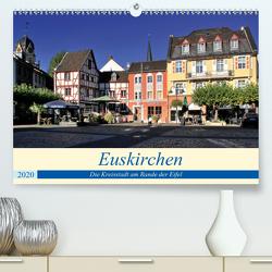 Euskirchen – Die Kreisstadt am Rande der Eifel (Premium, hochwertiger DIN A2 Wandkalender 2020, Kunstdruck in Hochglanz) von Klatt,  Arno