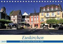 Euskirchen – Die Kreisstadt am Rande der Eifel (Tischkalender 2019 DIN A5 quer) von Klatt,  Arno