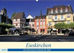 Euskirchen – Die Kreisstadt am Rande der Eifel (Wandkalender 2019 DIN A2 quer) von Klatt,  Arno