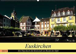 Euskirchen – Ein Trip durch die Kreisstadt am Rande der Eifel (Wandkalender 2019 DIN A2 quer) von Klatt,  Arno