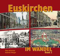 Euskirchen im Wandel – Band 2 von Heinrichs,  Theo, Rünger,  Gabriele