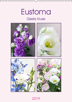 Eustoma (Wandkalender 2019 DIN A2 hoch) von Kruse,  Gisela