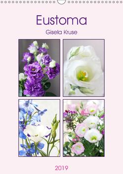 Eustoma (Wandkalender 2019 DIN A3 hoch) von Kruse,  Gisela