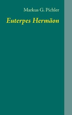 Euterpes Hermäon von Pichler,  Markus G.