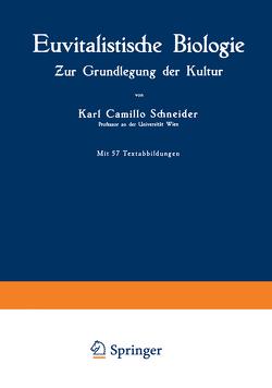 Euvitalistische Biologie von Schneider,  Karl Camillo