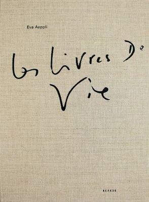 Eva Aeppli – Les Livres de Vie /Die Lebensbücher von Kamber,  André, Pardey,  Andreas