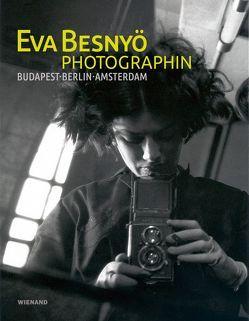 Eva Besnyö – Photographin. Budapest, Berlin, Amsterdam von Beckers,  Marion, Fischer,  Hannelore, Moortgat,  Elisabeth