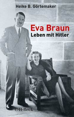 Eva Braun von Görtemaker,  Heike B