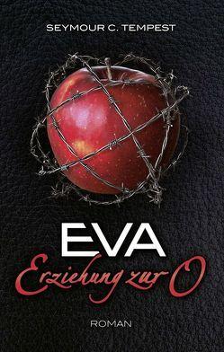 Eva – Erziehung zur O von Tempest,  Seymour C.