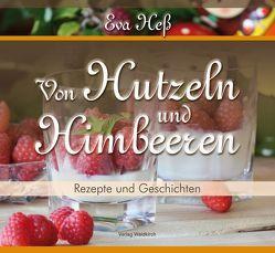 Eva Heß – Von Hutzeln und Himbeeren von Heß,  Eva, Panter,  Kerstin, Wohlfahrt,  Harald