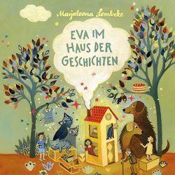 Eva im Haus der Geschichten von Lembcke,  Marjaleena, Mühlbauer,  Martina, Tietze,  Carin C.