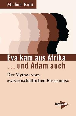 Eva kam aus Afrika …und Adam auch von Kubi,  Michael
