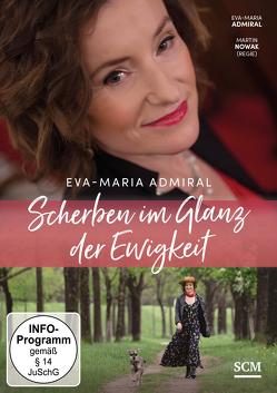 Eva-Maria Admiral: Scherben im Glanz der Ewigkeit von Admiral,  Eva-Maria, Nowak,  Martin