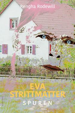 Eva Strittmatter von Porcelli,  Micaela, Rodewill,  Rengha