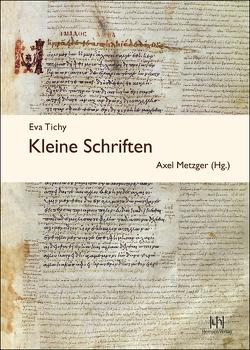 Eva Tichy: Kleine Schriften von Metzger,  Axel, Tichy,  Eva