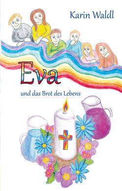 Eva und das Brot des Lebens von Waldl,  Karin
