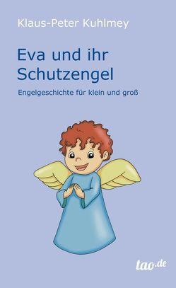 Eva und ihr Schutzengel von Kuhlmey,  Klaus-Peter
