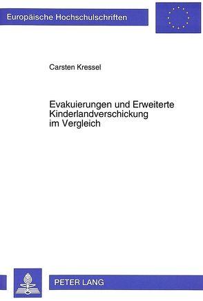 Evakuierungen und Erweiterte Kinderlandverschickung im Vergleich von Kressel,  Carsten
