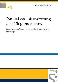 Evaluation – Auswertung des Pflegeprozesses von Löser,  Angela Paula