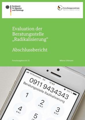 """Evaluation der Beratungsstelle """"Radikalisierung"""" von Uhlmann,  Milena"""