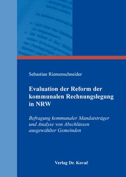 Evaluation der Reform der kommunalen Rechnungslegung in NRW von Riemenschneider,  Sebastian