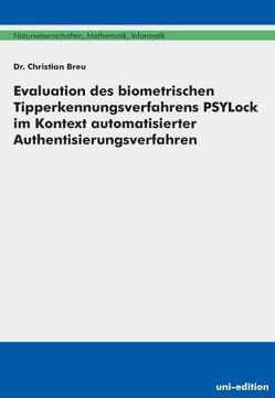 Evaluation des biometrischen Tipperkennungsverfahrens PSYLock im Kontext automatisierter Authentisierungsverfahren von Breu,  Christian