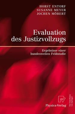 Evaluation des Justizvollzugs von Entorf,  Horst, Meyer,  Susanne, Möbert,  Jochen
