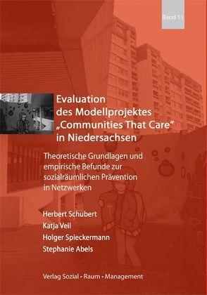 """Evaluation des Modellproprogramms """"Communities That Care"""" in Niedersachsen von Abels,  Stephanie, Schubert,  Herbert, Spieckermann,  Holger, Veil,  Katja"""