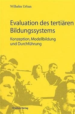 Evaluation des tertiären Bildungssystems von Urban,  Wilhelm