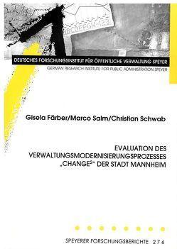 """Evaluation des Verwaltungsmodernisierungsprozesses """"CHANGE²"""" der Stadt Mannheim von Färber,  Gisela, Salm,  Marco, Schwab,  Christian"""