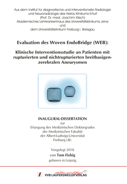 Evaluation des Woven EndoBridge (WEB): von Fiebig,  Tom