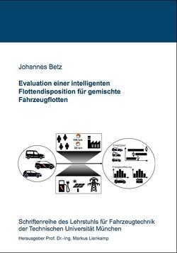 Evaluation einer intelligenten Flottendisposition für gemischte Fahrzeugflotten von Betz,  Johannes