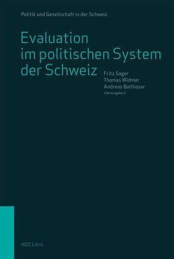 Evaluation im politischen System der Schweiz von Balthasar,  Andreas, Sager,  Fritz, Widmer,  Thomas