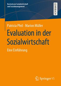 Evaluation in der Sozialwirtschaft von Müller,  Marion, Pfeil,  Patricia