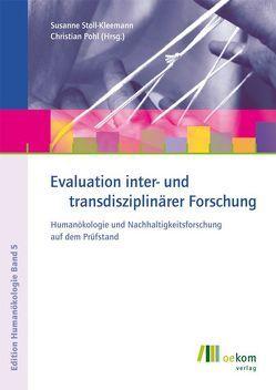Evaluation inter- und transdisziplinärer Forschung von Pohl,  Christian, Stoll-Kleemann,  Susanne